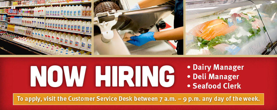 Help Wanted - Deli, Seafood & Dairy